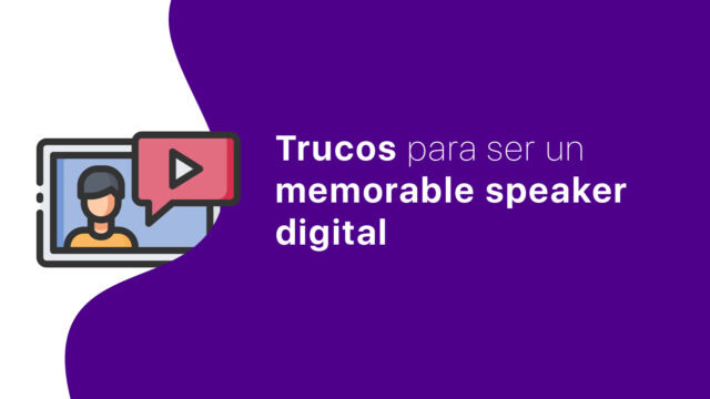Trucos para ser un memorable speaker digital - Calificadas